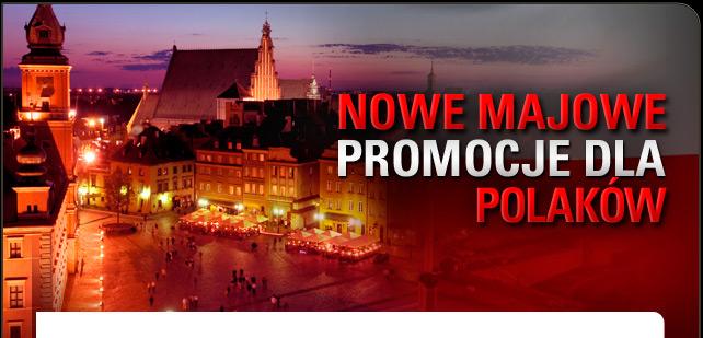 Nowe majowe promocje dla Polaków